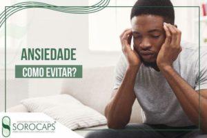 Sorocaps Indústria Farmacêutica Ansiedade-Blog-300x200 Blog